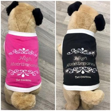 Pet Couture High Maintenance Dog T-shirt